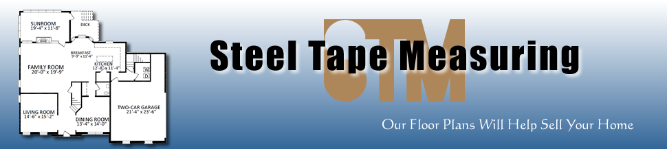 Steel Tape Measuring accurate square footage and floor plans